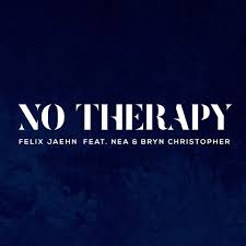 FELIX JAEHN FEAT. NEA & BRYN CHRISTOPHER-No Therapy