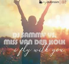 DJ SAMMY VS. MISS VAN DER KOLK-I Fly With You