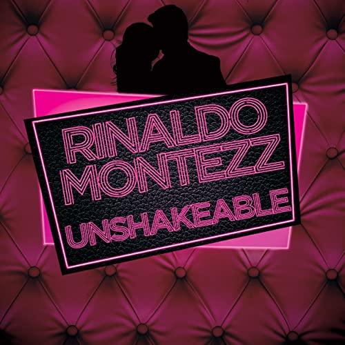 RINALDO MONTEZZ-Unshakeable
