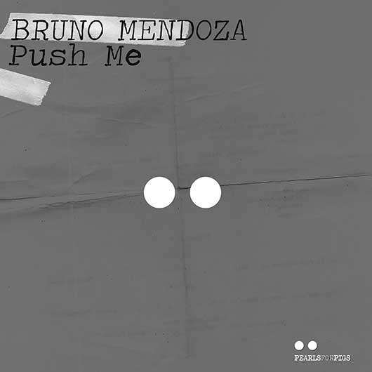 BRUNO MENDOZA-Push Me