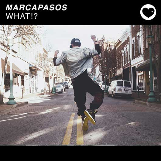 MARCAPASOS-What!