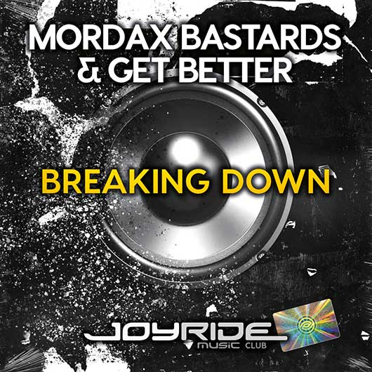 MORDAX BASTARDS & GET BETTER-Breaking Down
