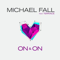 MICHAEL FALL FEAT. TERRACE-On & On