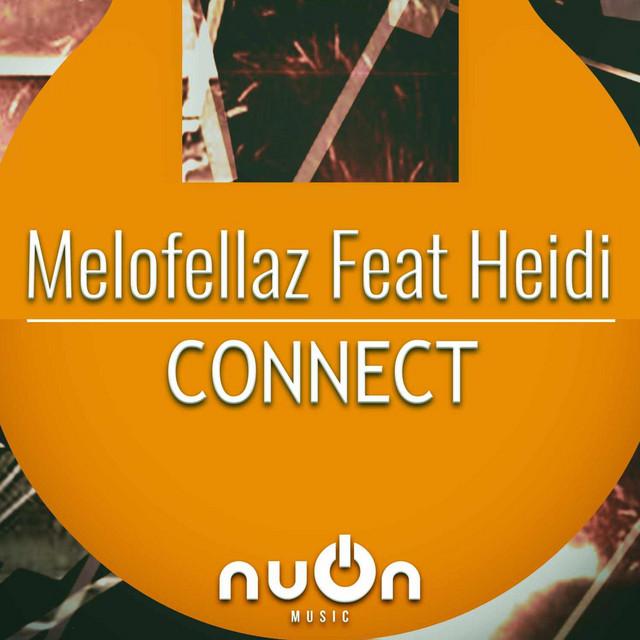 MELOFELLAZ FEAT. HEIDI-Connect