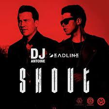 DJ ANTOINE & DEADLINE-Shout