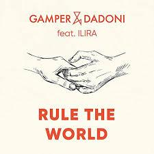 GAMPER & DADONI FT. ILIRA-Rule The World