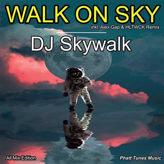 DJ SKYWALK-Walk On Sky