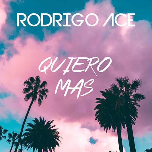 RODRIGO ACE-Quiero Mas