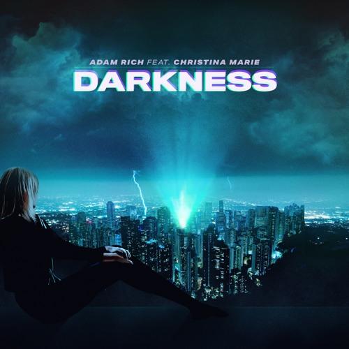 ADAM RICH FEAT. CHRISTINA MARIE-Darkness