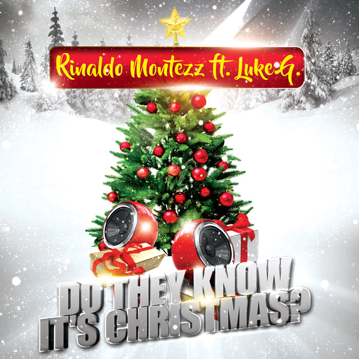 RINALDO MONTEZZ FEAT LUKE G.-Do They Know It´s Christmas?