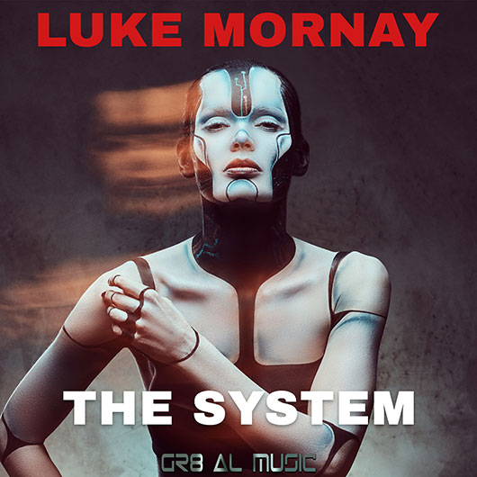 LUKE MORNAY-The System (f_ed Us Up!