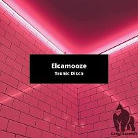 ELCAMOOZE-Tronic Disco