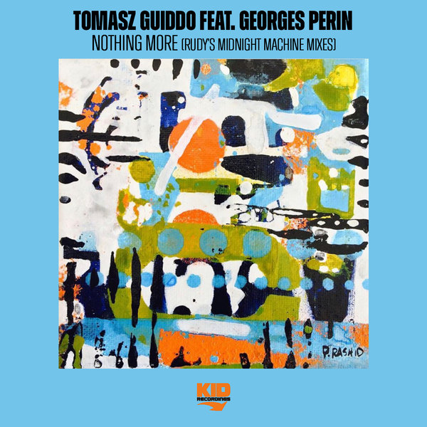 TOMASZ GUIDDO, GEORGES PERIN-Nothing More (rudy´s Midnight Machine Mixes)