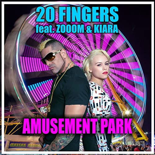 20 FINGERS FEAT. ZOOOM & KIARA-Amusement Park