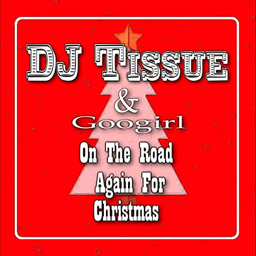 DJ TISSUE FEAT GOOGIRL-On The Road Again For Christmas