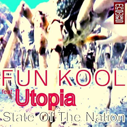 FUN KOOL FEAT. UTOPIA-State Of The Nation (vinjay Remix)