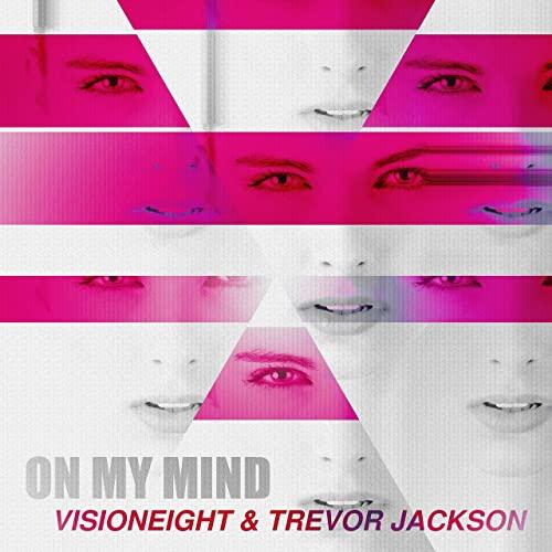 VISIONEIGHT & TREVOR JACKSON-On My Mind