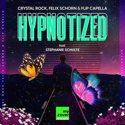CRYSTAL ROCK, FELIX SCHORN & FLIP CAPELLA FEAT. STEPHANIE SC-Hypnotized