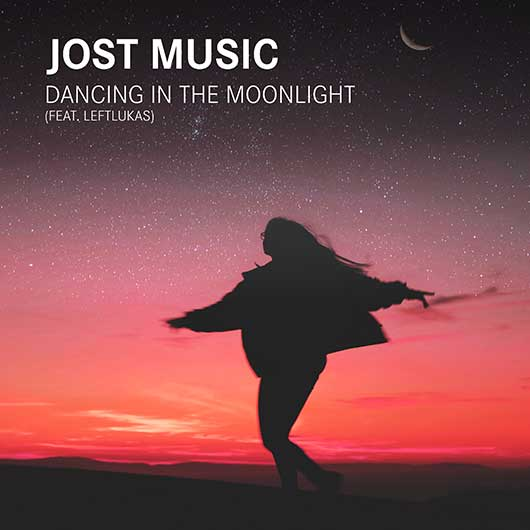 JOST MUSIC FEATURING LEFTLUKAS-Dancing In The Moonlight