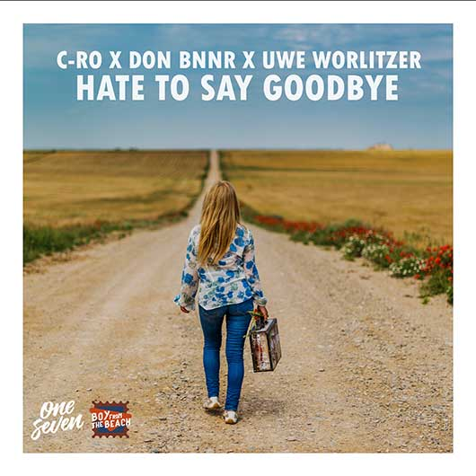 C-RO X DON BNNR X UWE WORLITZER-Hate To Say Goodbye