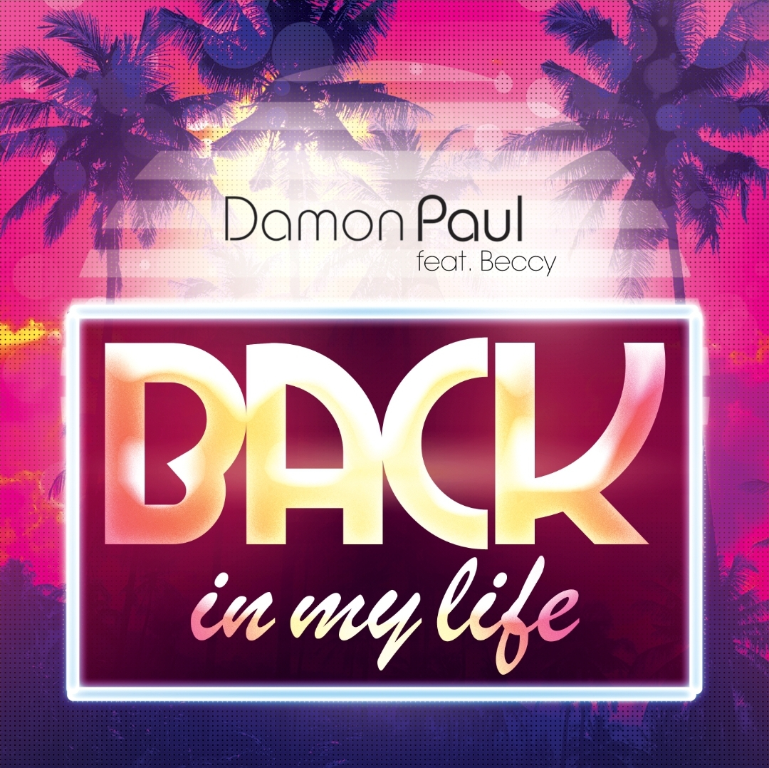 DAMON PAUL FEAT. BECCY-Back In My Life