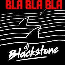 DJ BLACKSTONE-Bla Bla Bla
