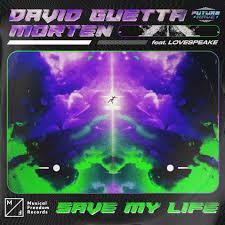 DAVID GUETTA & MORTEN FEAT. LOVESPEAKE-Save My Life