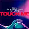49ERS & BOOTMASTERS & BK DUKE-Touch Me