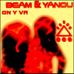 BEAM & YANOU-On Y Va (Beam Midnight 2021 Mix)