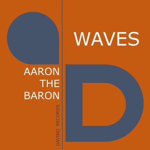 AARON THE BARON-Waves