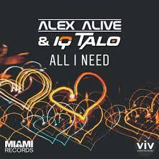 ALEX ALIVE & IQ-TALO-All I Need
