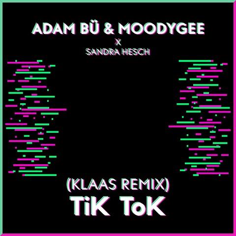 ADAM BÜ & MOODYGEE X SANDRA HESCH-Tik Tok