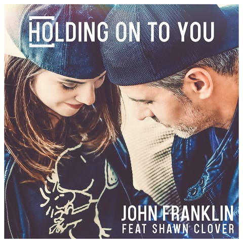 JOHN FRANKLIN FEAT. SHAWN CLOVER-Holding On To You