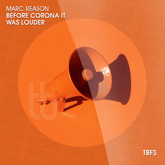 MARC REASON-Before Corona It Was Louder