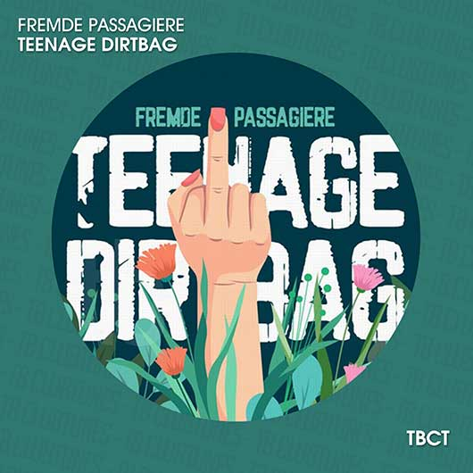 FREMDE PASSAGIERE-Teenage Dirtbag