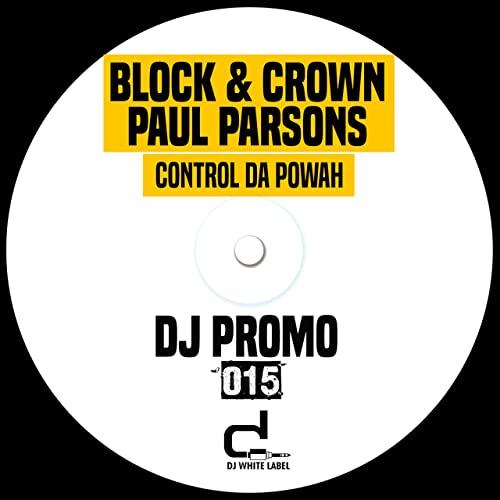 BLOCK & CROWN, PAUL PARSON-Control Ya Powah