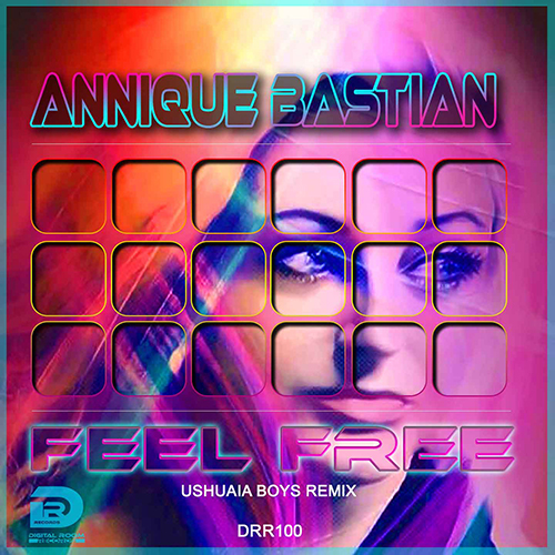 ANNIQUE BASTIAN-Feel Free (ushuaia Boys Remixes)