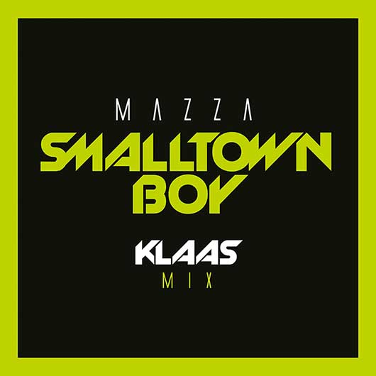 MAZZA-Smalltown Boy (klaas Mix)