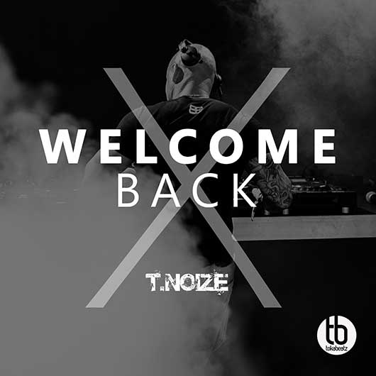 T.NOIZE-Welcome Back