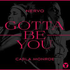 NERVO FEAT. CARLA MONROE-Gotta Be You