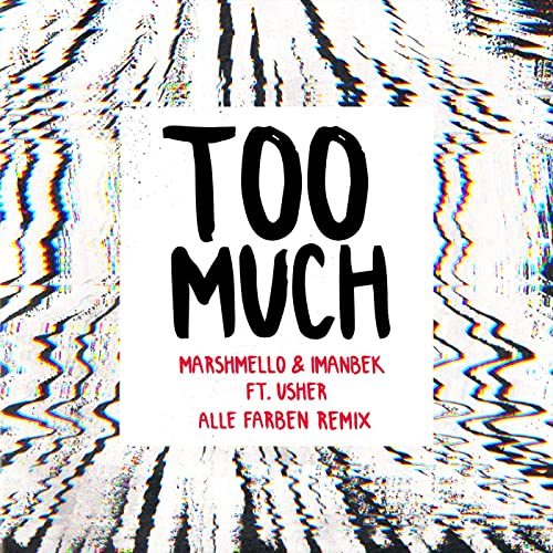 MARSHMELLO & IMANBEK FT. USHER-Too Much (alle Farben Remix)