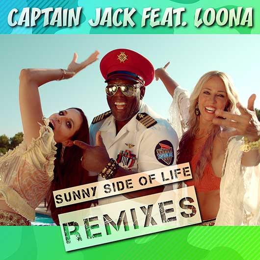 CAPTAIN JACK FEAT. LOONA-Sunny Side Of Life (remixes)