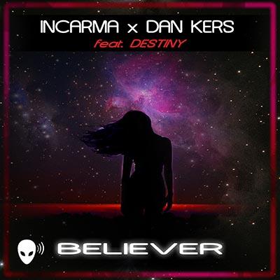 INCARMA X DAN KERS FEAT. DESTINY-Believer