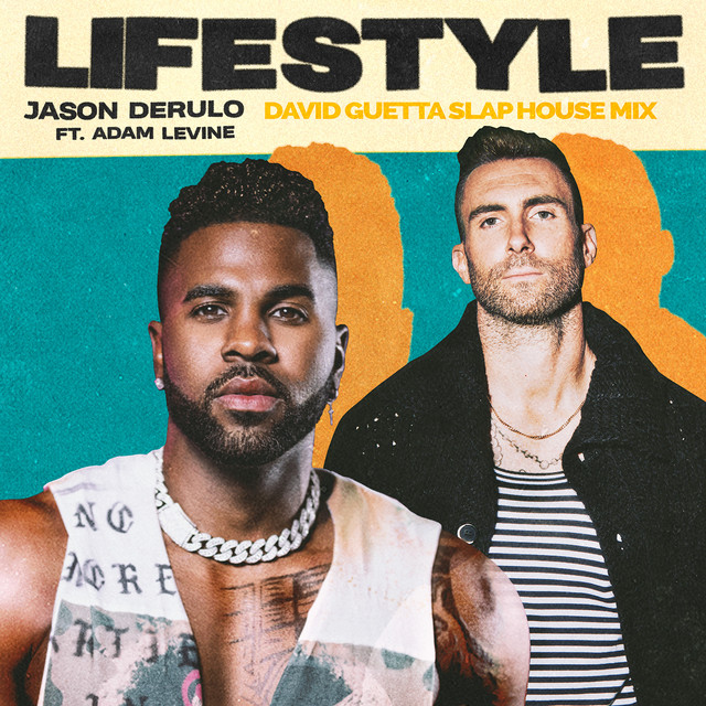 JASON DERULO FT. ADAM LEVINE-Lifestyle ( David Guetta Slap House Mix )