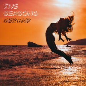 FIVE SEASONS-Mermaid