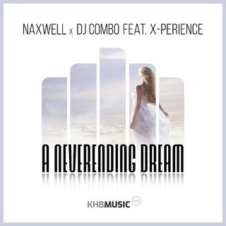 NAXWELL X DJ COMBO FEAT. X-PERIENCE-A Neverending Dream