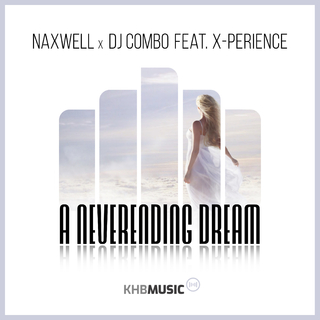 NAXWELL X DJ COMBO FEAT. X-PERIENCE-A Neverending Dream