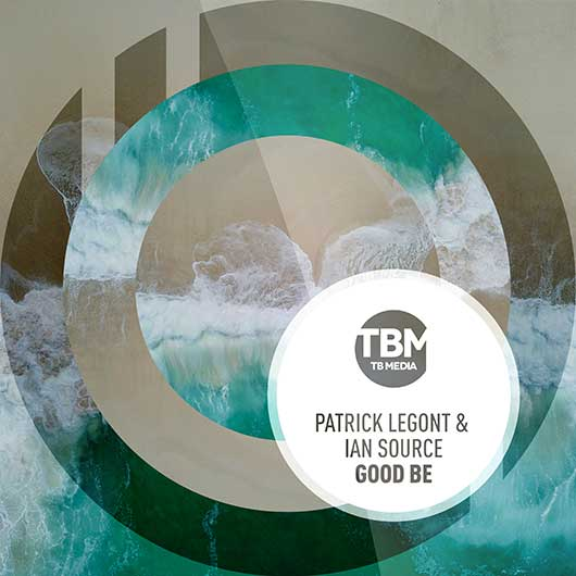 PATRICK LEGONT & IAN SOURCE-Good Be