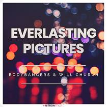 BODYBANGERS & WILL CHURCH-Everlasting Pictures