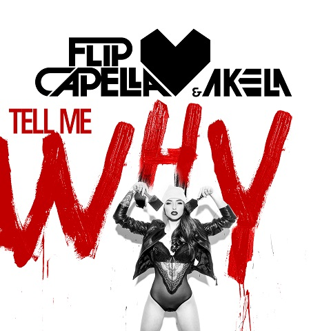 FLIP CAPELLA & AKELA-Tell Me Why